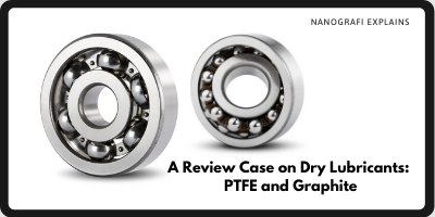 https://nanografi.com/blog/a-review-case-on-dry-lubricants-ptfe-and-graphite/